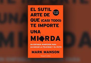 Portada El Sutil Arte de que (Casi Todo) te Importe una Mierda de Mark Manson