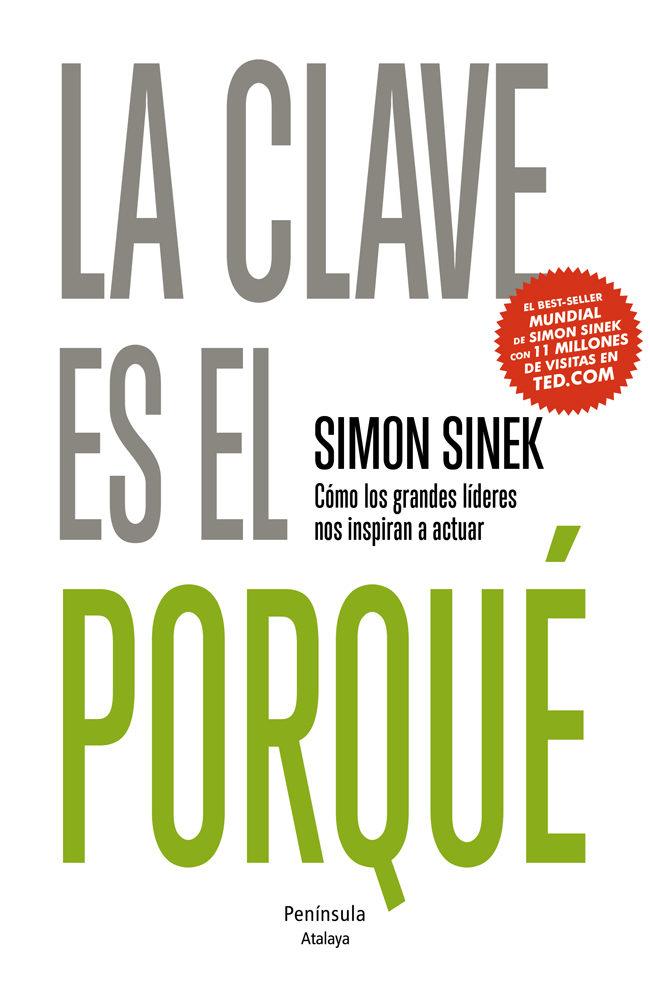 Portada La Clave es el Porqué de Simon Sinek
