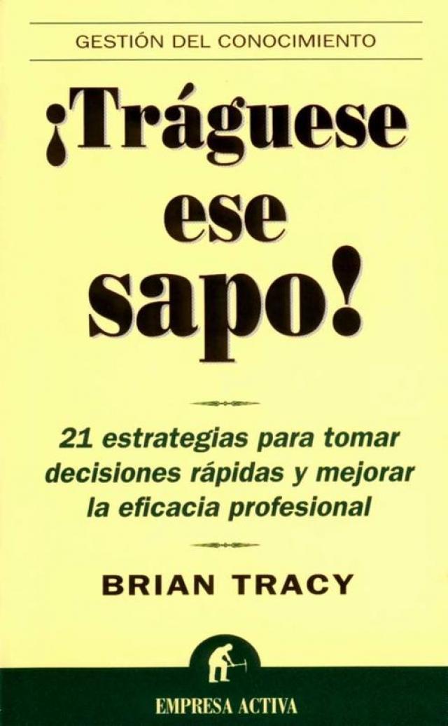 Portada de Tráguese ese Sapo de Brian Tracy