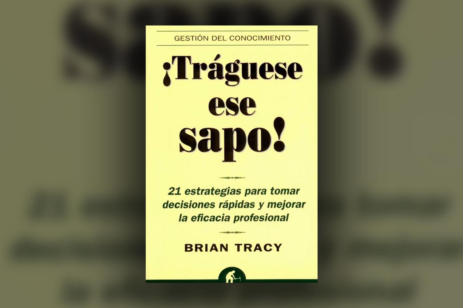 Cabecera de Tráguese ese Sapo de Brian Tracy