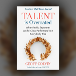 Imagen Destacada Talent is Overrated de Geoff Colvin
