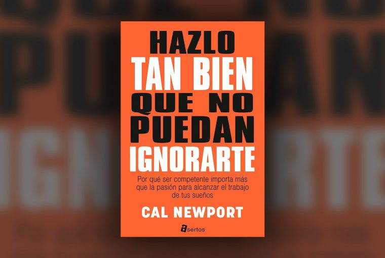 Imagen Principal Hazlo Tan Bien Que No Puedan Ignorarte Cal Newport