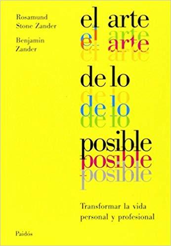 El Arte de Lo Posible Rosamund Benjamin Zander