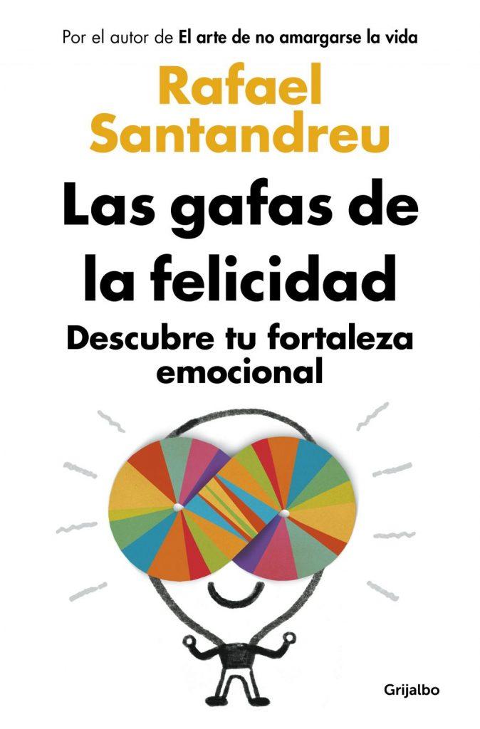 Las gafas de la felicidad Rafael Santandreu